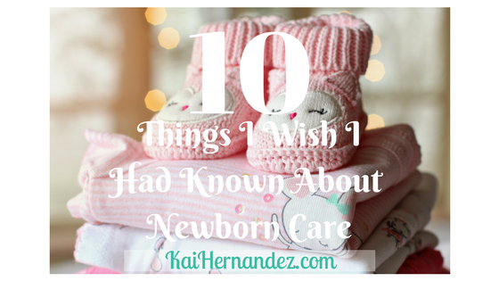 10 Things I Wish I Had Known About Caring for a Newborn