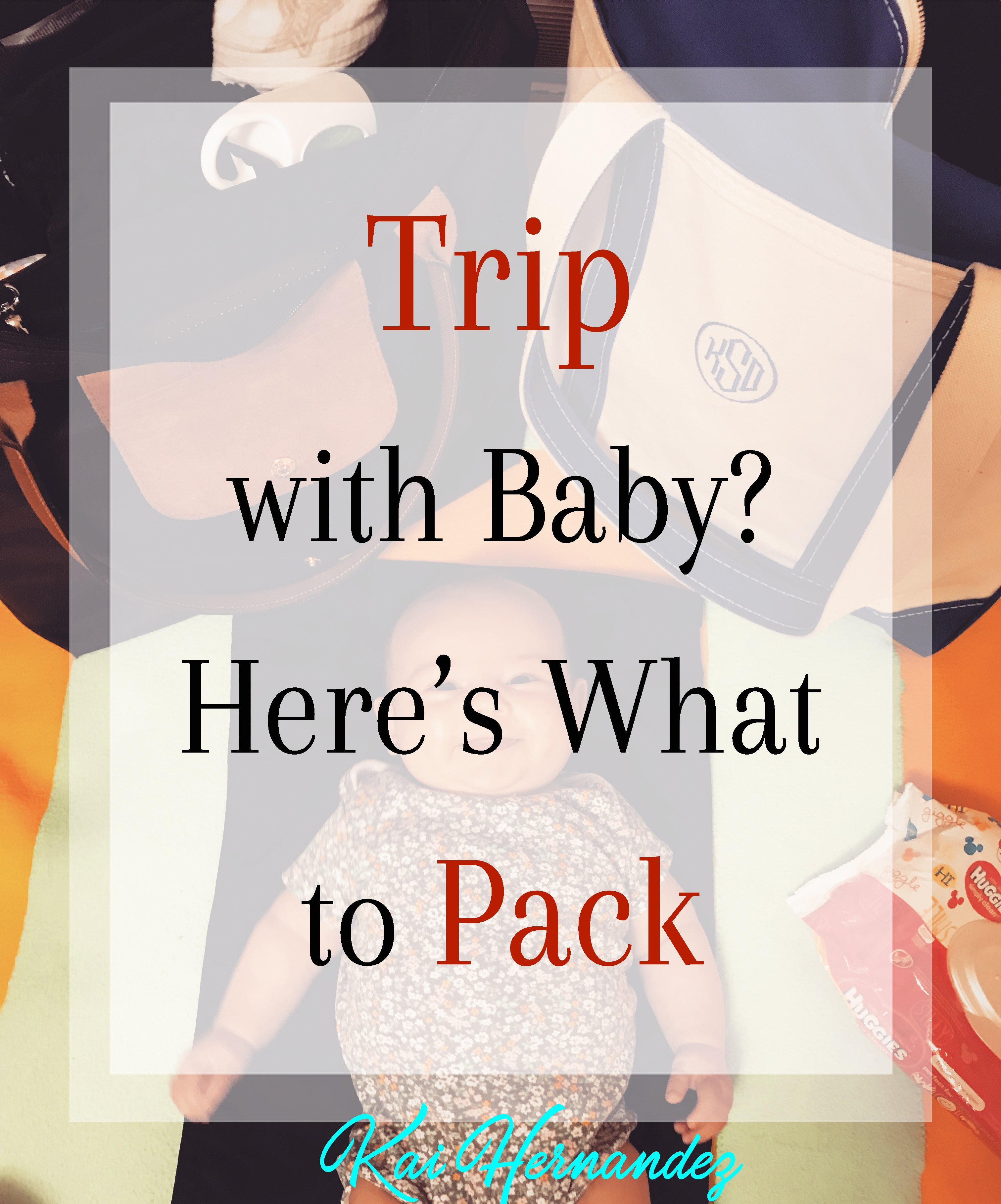 Taking a Trip with Baby? Here's What to Pack