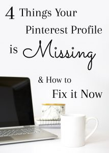 White Background with Laptop & mug, text-overlay 4 things Your Pinterest Profile is Missing & How to Fit it Now