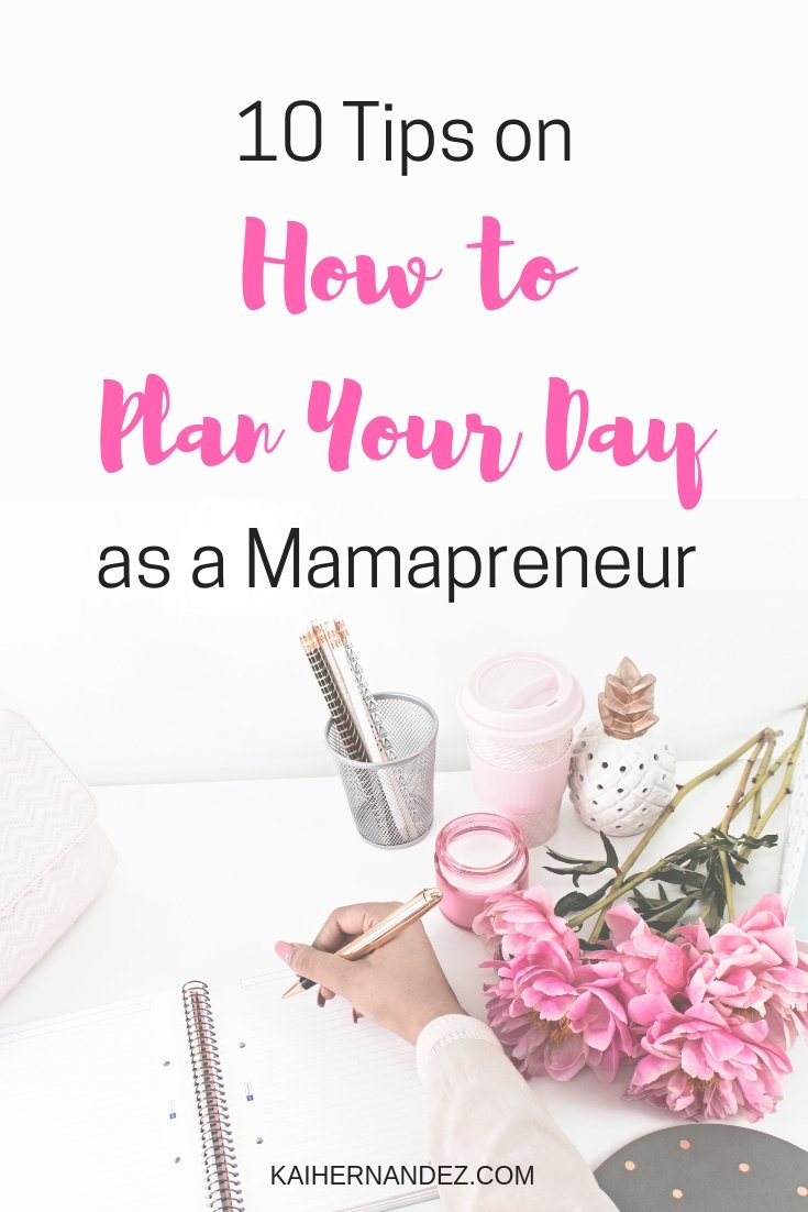 text-overlay 10 Tips on How to Plan Your Day as a Mamapreneur