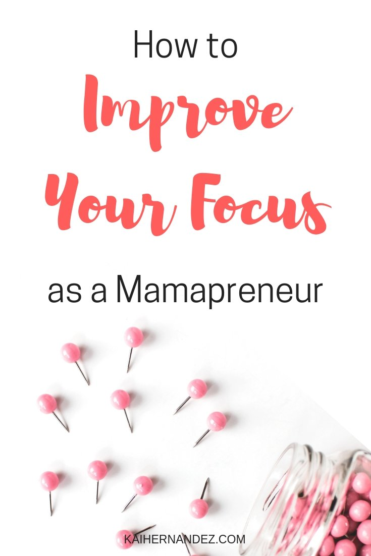 How to Improve Your Focus as a Mamapreneur