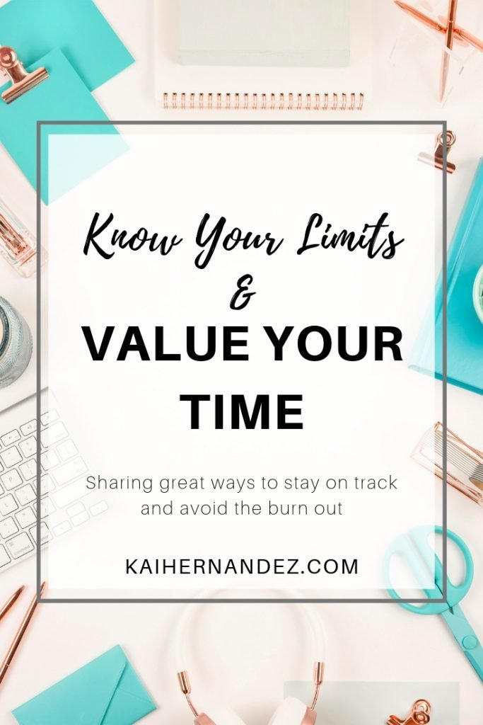 Know Your Limits & Value Your Time - Kai Hernandez